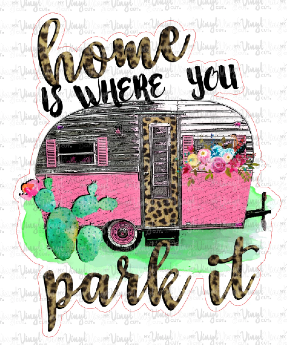 Sticker B4 Home is Where You Park it Camper