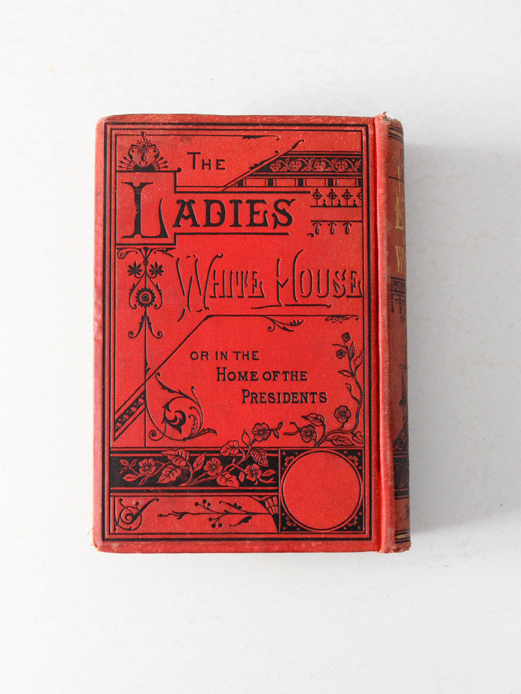 The Ladies of the White House by Laura C Holloway 1881