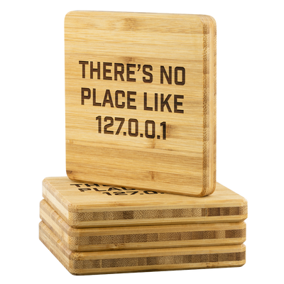 There's No Place Like 127.0.0.1 Bamboo Coasters