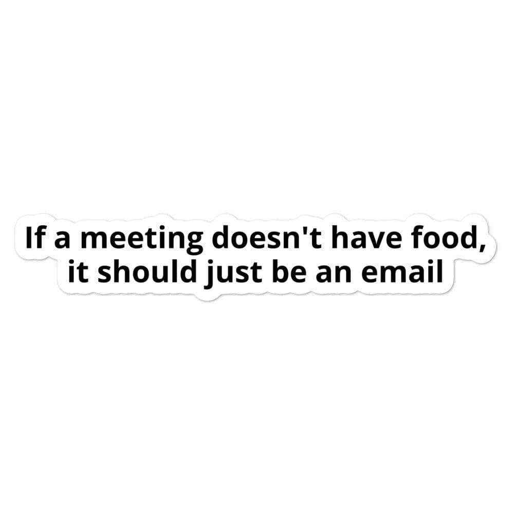 If a Meeting Doesn't Have Food, It Should Just Be an Email Sticker