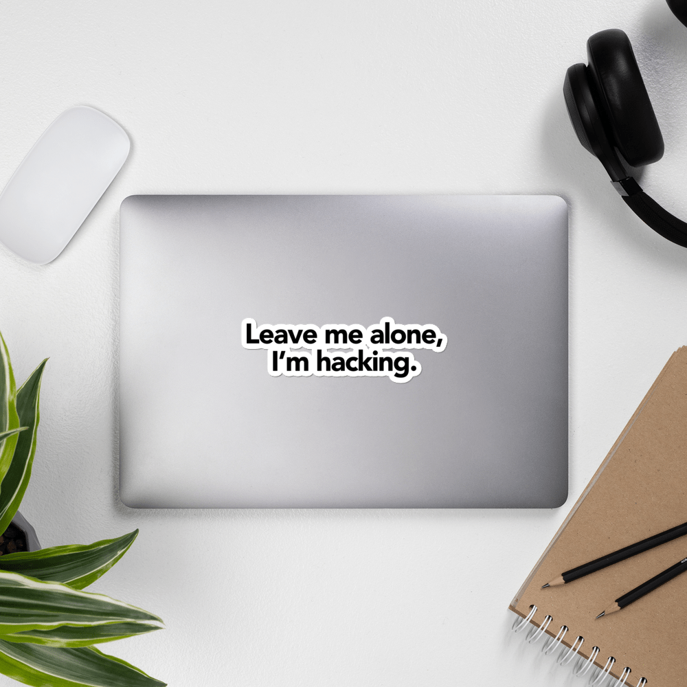 Leave Me Alone, I'm Hacking Sticker