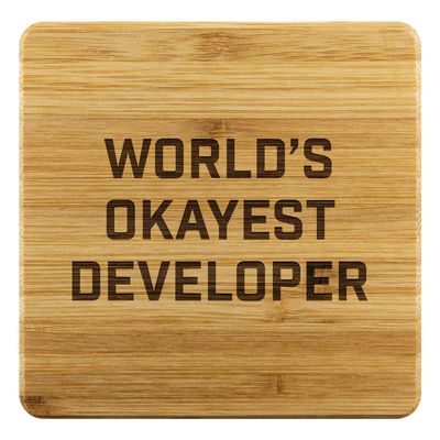 World's Okayest Developer Bamboo Coasters