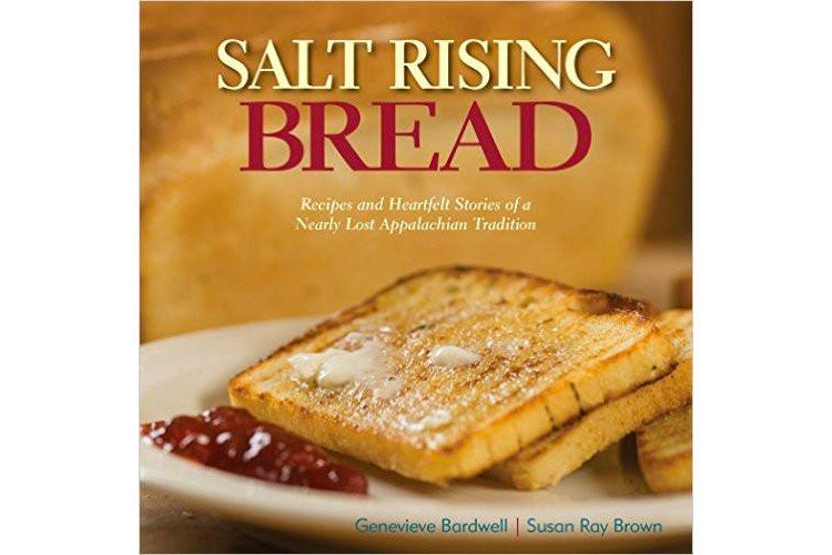 "Book: ""Salt Rising Bread: Recipes and Heartfelt Stories of a Nearly Lost Appalachian Tradition"", Bardwell and Brown"