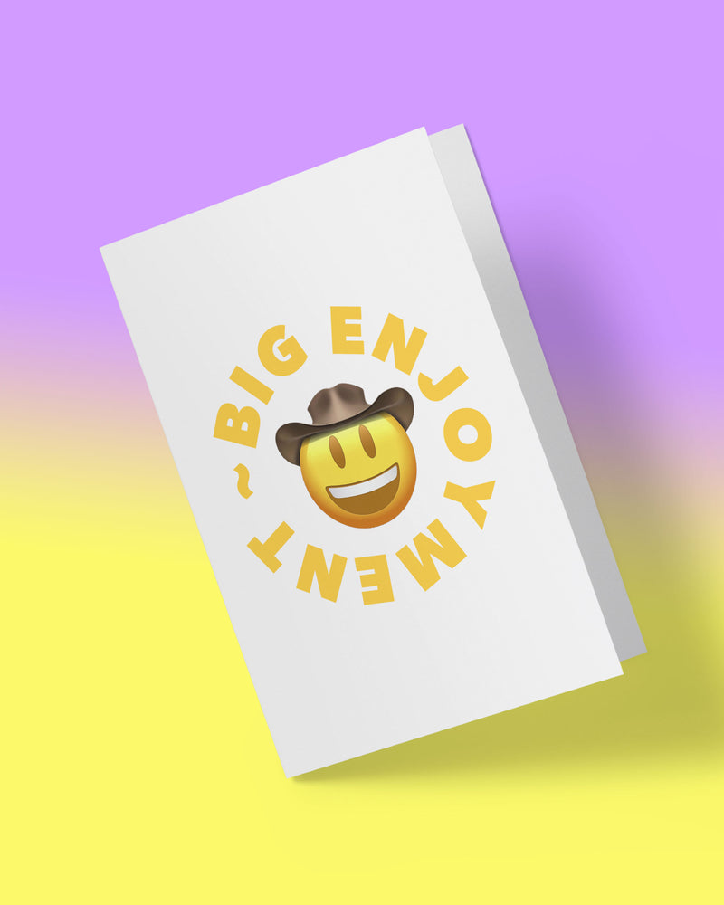 'BIG ENJOYMENT' GREETING CARD