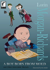 A Boy Born From Mold and Other Delectable Morsels (Paperback Edition) by Lorin Morgan-Richards