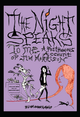 The Night Speaks to Me: A Posthumous Account of Jim Morrison (Paperback Edition) by Lorin Morgan-Richards