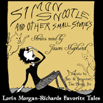 Simon Snootle and OTHER small stories by Lorin Morgan-Richards (the Audiobook - Download)
