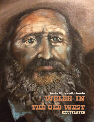 Welsh in the Old West: Illustrated by Lorin Morgan-Richards