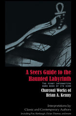 A Seers Guide to the Haunted Labyrinth: Charcoal Works of Brian A. Kenny