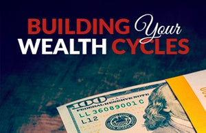 Building Your Wealth Cycles