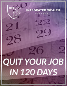 Quit Your Job in 120 Days or Less