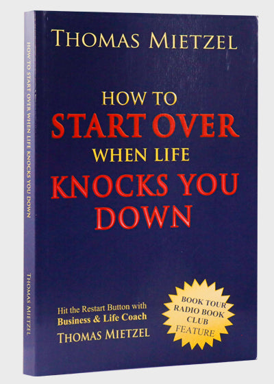 How to Start Over When Life Knocks You Down