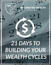 Load image into Gallery viewer, 21 Days To Building Your Wealth Cycles