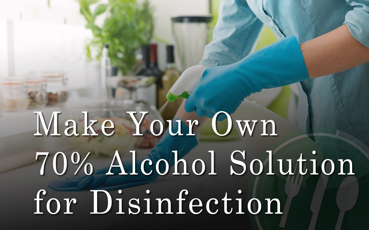 Make your own 70% Alcohol Solution for Disinfecting - Culinary Solvent