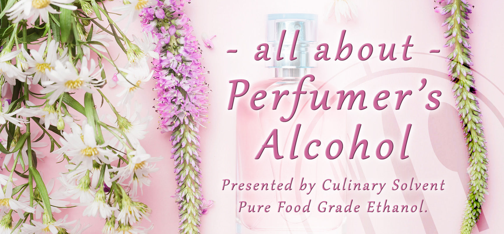 About Perfumers Alcohol, Where to buy alcohol for perfumery - Culinary Solvent distilled in Maine