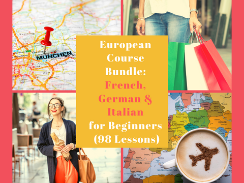 European Course Bundle: French, German & Italian for Beginners (98 Lessons)