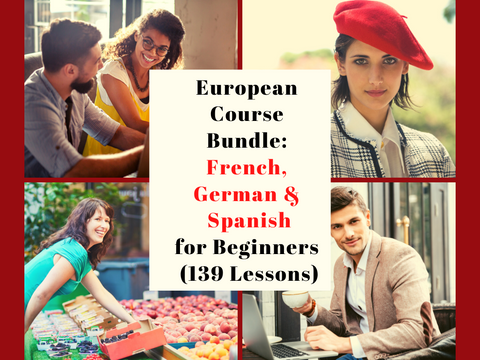European Course Bundle: French, German & Spanish for Beginners (139 Lessons)