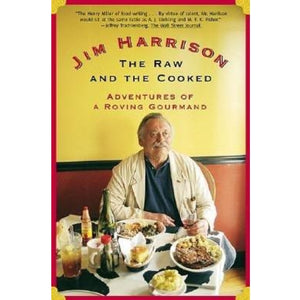 Jim Harrison - The Raw and the Cooked