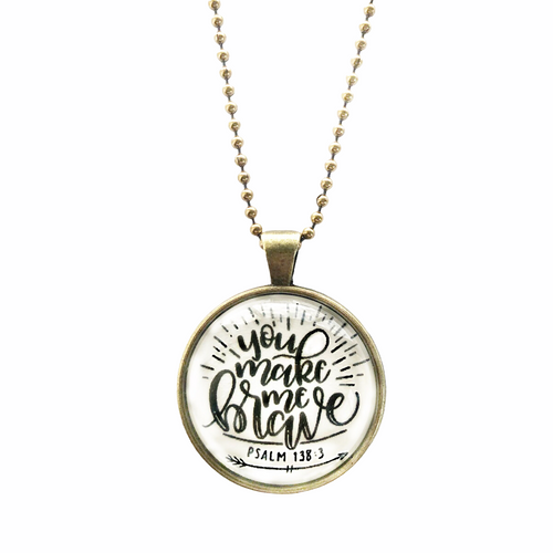 You Make Me Brave Necklace