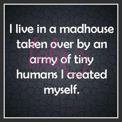 Love my madhouse...