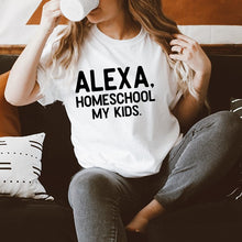Load image into Gallery viewer, Alexa! Homeschool My Kids! Graphic Tee