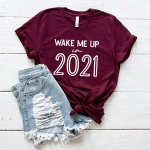 Wake Me Up in 2021 Graphic Tee