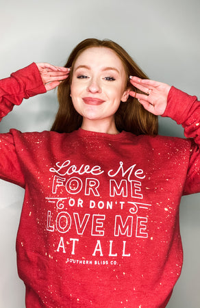 Love Me For Me Sweatshirt