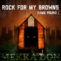 """ROCK FOR MY BROWNS (DAWG POUND)"""