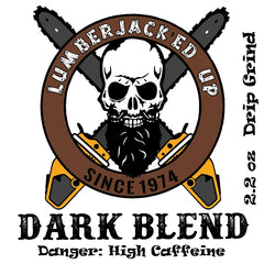 Lumberjacked Up Dark Blend Coffee