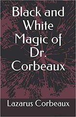 Black and White Magic of Dr. Corbeaux