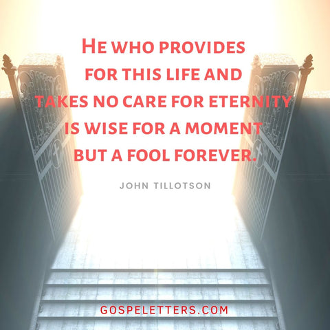 John Tillotson - Wise for a moment but a Fool forever