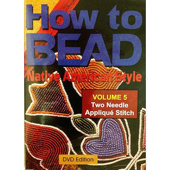 How To Bead Volume 5 - Two Needle Applique