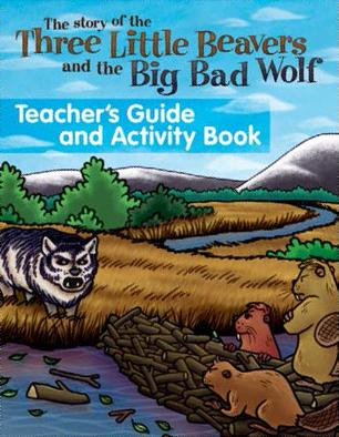 Three Little Beavers Teachers Guide and Activity Book
