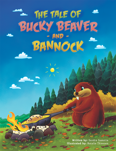 The Tale Of Bucky Beaver And Bannock