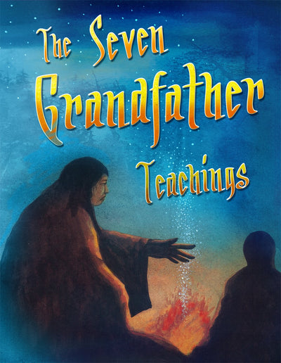 The Seven Grandfather Teachings
