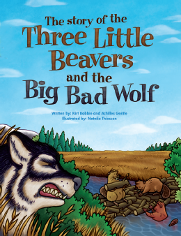 Three Little Beavers And The Big Bad Wolf