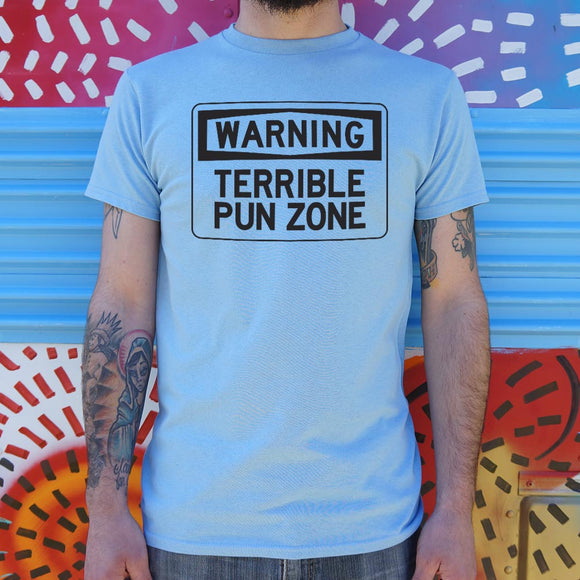 Warning Terrible Pun Zone T-Shirt (Mens)