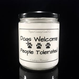 Dogs Welcome People Tolerated  Candle