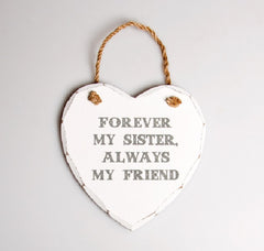 Forever my Sister Always my Friend White Wooden Plaque - Hanging plaque