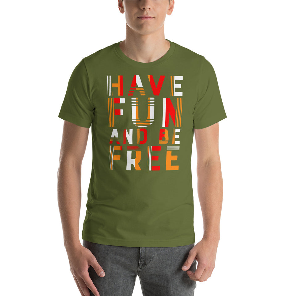 Have a fun and be free T-Shirt