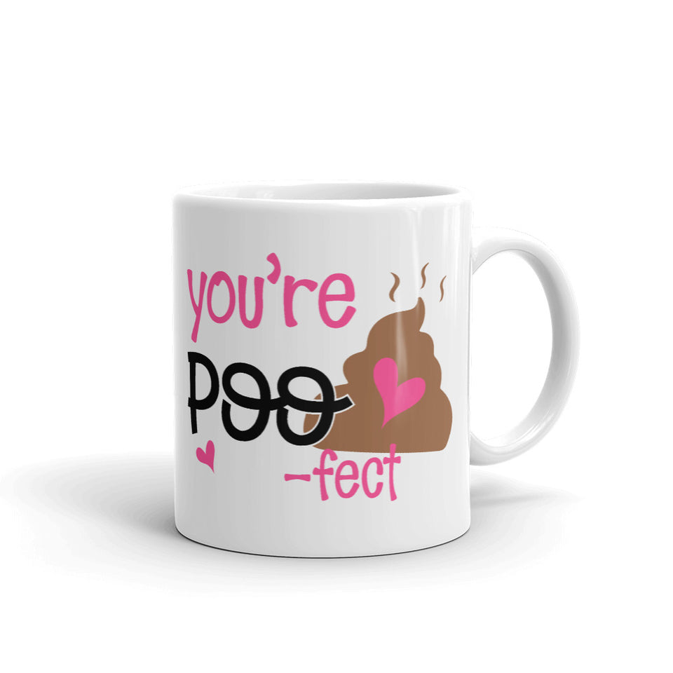 You're poo fect funny coffee mug gift for her