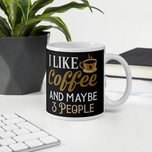 I like coffee and may be three people funny mugs for coffee lover's