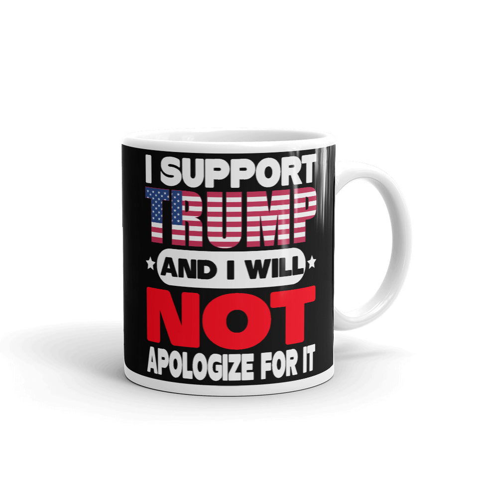 I support Trump And I Will Not Apologize for it