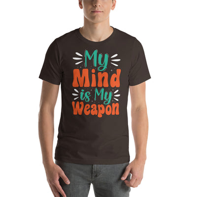 My mind is my weapon Motivational T-Shirt