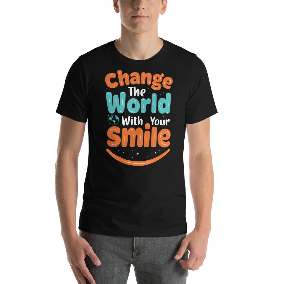 Change the world with your smile T-Shirt