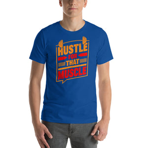 Hustle for that muscle gym message T-Shirt