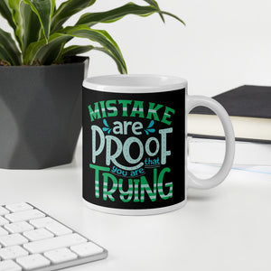 Mistake are prove that your are trying inspirational quotes mugs
