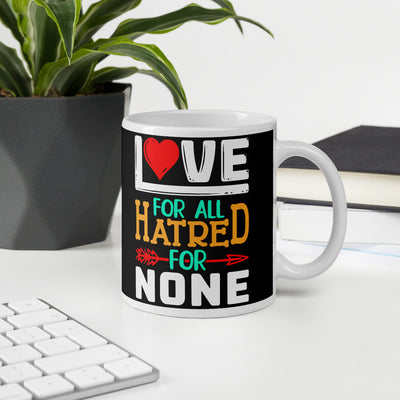 Love for all hatred for none best coffee mugs 2020