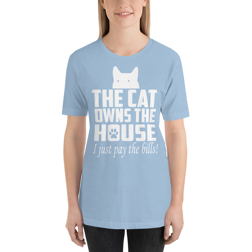 The cat owns the house... I just - Funny Cat T-Shirt