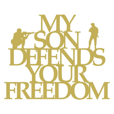My Son Defends Your Freedom